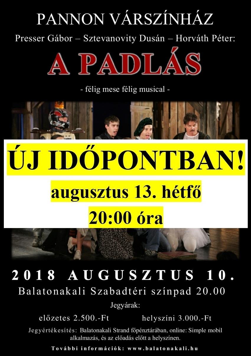 PANNON VÁRSZÍNHÁZ : A PADLÁS C. ELŐADÁSA 08.13-án HÉTFŐN lesz